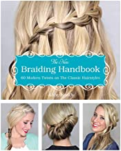 The New Braiding Handbook: 60 Modern Twists on the Classic Hairstyle