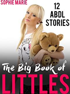 The Big Book of Littles (A Collection of 12 ABDL Fantasies)