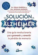 La solución al alzhéimer: Una guía revolucionaria para prevenir y revertir la pérdida de memoria (Salud natural) (Spanish ...