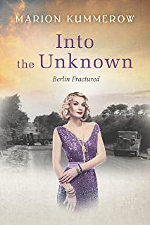 Into the Unknown (Berlin Fractured Book 4)