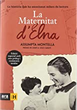 La Maternitat D'Elna. La Història Que Ha Emocionat Milers De Lectors (Sèrie H)
