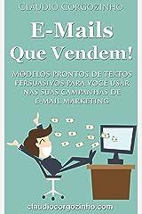 E-mails Que Vendem!: Modelos Prontos de Textos Persuasivos Para Você Usar Nas Suas Campanhas de E-mail Marketing. eBook Kindle