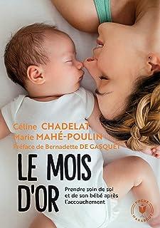 Le mois d'or: Prendre soin de soi et de votre bebe après l'accouchement