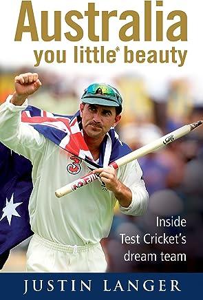 Australia, You Little* Beauty: Inside Test cricket's dream team