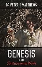 Genesis of the Shakespearean Works (Volume Book 1)