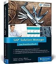 SAP Solution Manager: Upgrade und Funktionen von SolMan 7.2, inkl. ITSM, ChaRM, Test Suite, Lösungsdokumentation u.v.m.