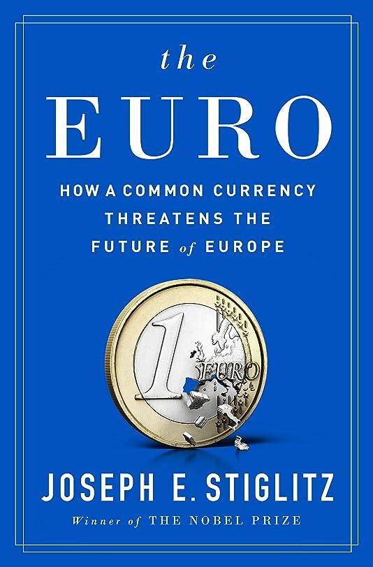 作り木製蓮The Euro: How a Common Currency Threatens the Future of Europe (English Edition)