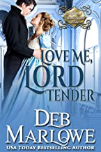 Love Me, Lord Tender (A Series of Unconventional Courtships Book 1)