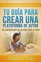Tu guía para crear una plataforma de autor: Un instructivo de 30 días paso a paso (Spanish Edition)