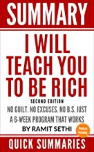 Summary of I Will Teach You to Be Rich, Second Edition: No Guilt. No Excuses. No B.S. Just a 6-Week Program That Works By Ramit Sethi | By Quick Summaries (Companion Guide, Study Aid, Book Notes)