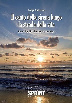 Il canto della sirena lungo la strada della vita