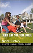 Field Day Station Guide: Ancient History