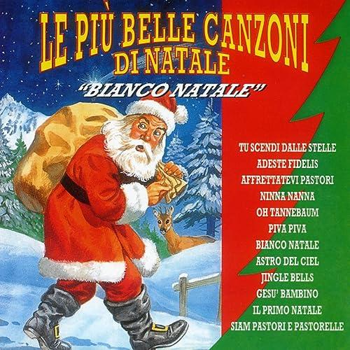 Canzoni Del Natale.Le Piu Belle Canzoni Di Natale