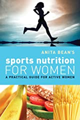 Anita Bean's Sports Nutrition for Women: A Practical Guide for Active Women Kindle Edition