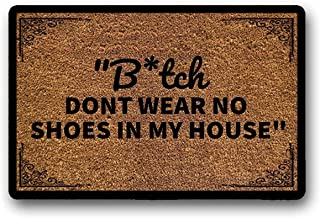 WYFKYMXX Bitch Dont Wear No Shoes in My House, Home Decor, Custom Doormat, Welcome Mat,..