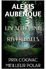 UN AUTOMNE À RIVER FALLS...: PRIX COGNAC DU MEILLEUR ROMAN POLICIER Format Kindle