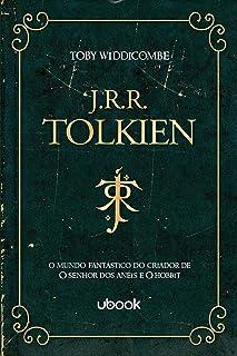 J.r.r. Tolkien – O Mundo Fantástico Do Criador De O Senhor Dos Anéis E O Hobbit