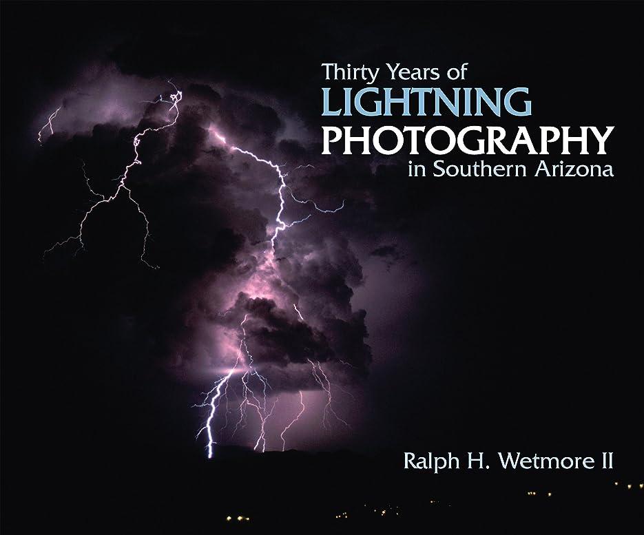 電球指定打撃Thirty Years of Lightning Photography in Southern Arizona (English Edition)