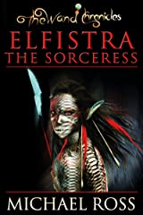 Elfistra the Sorceress (The Wand Chronicles Book 2) Kindle Edition
