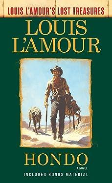 Hondo (Louis L'Amour's Lost Treasures): A Novel