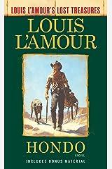 Hondo (Louis L'Amour's Lost Treasures): A Novel Kindle Edition