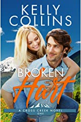 Broken Hart (A Cross Creek Small Town Novel Book 1) Kindle Edition