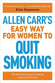 Allen Carr's Easy Way for Women to Quit Smoking: Be a Happy Non-Smoker