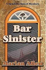 Bar Sinister: Bar Sinister (Spadena Street Mysteries Book 1) Kindle Edition