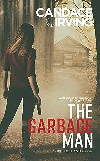The Garbage Man: A Kate Holland Suspense (A Hidden Valor Military Veterans Suspense Book 1)