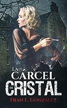 La cárcel de cristal: El thriller psicológico con la esencia de una novela histórica