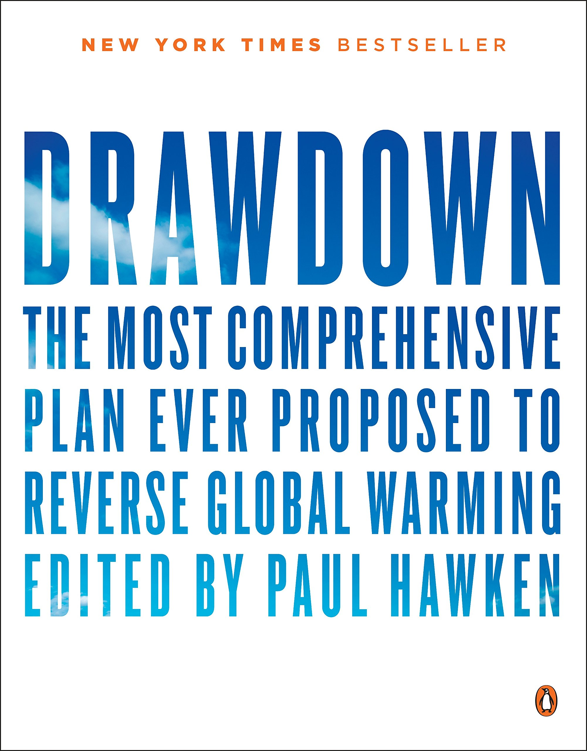Drawdown: The Most Comprehensive Plan Ever Proposed to Reverse Global Warming