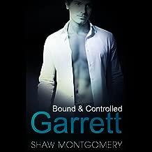 Garrett: Bound & Controlled, Book 1