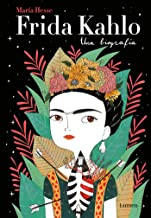 Frida Kahlo: Una biografía / Frida Kahlo: A Biography (Spanish Edition)