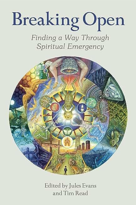 Breaking Open: Finding a Way Through Spiritual Emergency (English Edition)