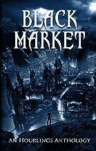 Black Market: An Hourlings Anthology
