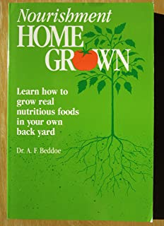 Nourishment Home Grown: How to Grow Real Nutritious Foods in Your Back Yard