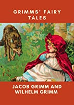 Grimms' Fairy Tales (Children's Classics) (Annotated) (English Edition)
