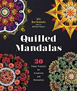 Bartkowski, A: Quilled Mandalas: 30 Paper Projects for Creativity and Relaxation