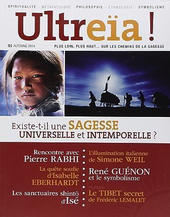 Ultreïa !, N° 1, automne 2014 : Existe-t-il une sagesse universelle et intemporelle ?