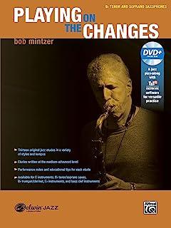 Playing on the Changes: B-flat Tenor Saxophone & Soprano Saxophone, Book & DVD (Belwin Jazz Play-Along Series)