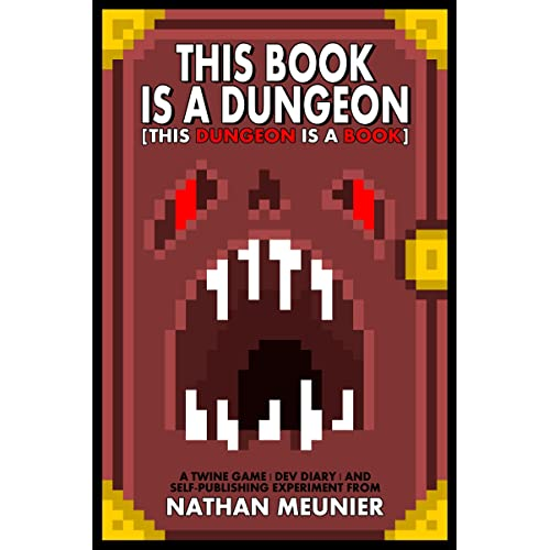 This Book Is A Dungeon [This Dungeon Is A Book] - A Twine Game   Dev Diary   Self-Publishing Experiment   Interactive Fiction