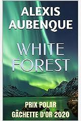 WHITE FOREST : Tout le monde te haïra Format Kindle