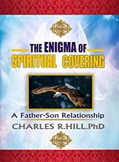 """The Enigma of Spiritual Covering"""": A Father-Son Relationship"""
