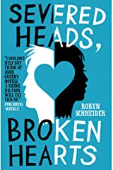 Severed Heads, Broken Hearts Kindle Edition