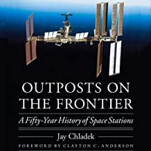 Outposts on the Frontier: A Fifty-Year History of Space Stations: Outward Odyssey: A People's History of Spaceflight