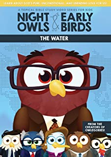 Night Owls and Early Birds - The Water