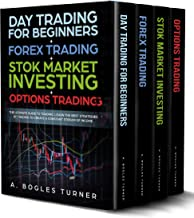 Day Trading for Beginners + Forex Trading + Stok Market Investing + Options Trading: The ultimate guide on trading. Learn the best strategies of trading ... constant stream of income. (English Edition)