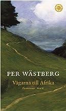 Vägarna till Afrika : en memoar