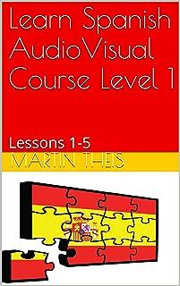 Learn Spanish AudioVisual Course Level 1: Lessons 1-5 (ProSpanish Course)