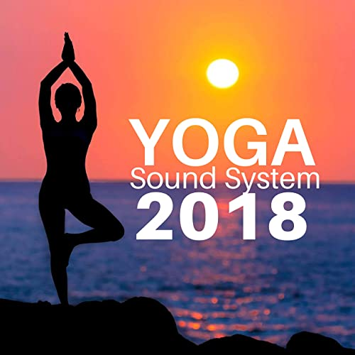 Yoga Sound System 2018 - Asian Meditation Music CD de Yoga ...
